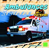 Ambulances in Action, Anne E. Hanson, 142966827X