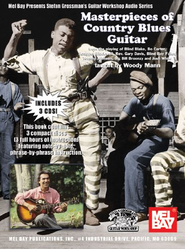 Masterpieces of Country Blues Guitar (Mel Bay Presents Stefan Grossman's Guitar Workshop Audio) (Country Blues Guitar)