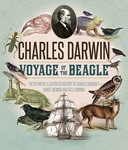 The Voyage of the Beagle: The Illustrated Edition of Charles Darwin
