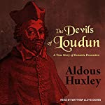 The Devils of Loudun: A True Story of Demonic Possession | Aldous Huxley