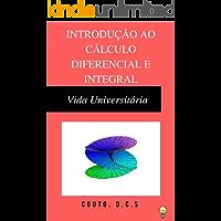 Introdução ao Cálculo Diferencial e Integral: Vida Universitária