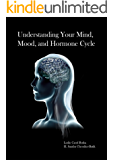 Understanding Your Mind, Mood, and Hormone Cycle