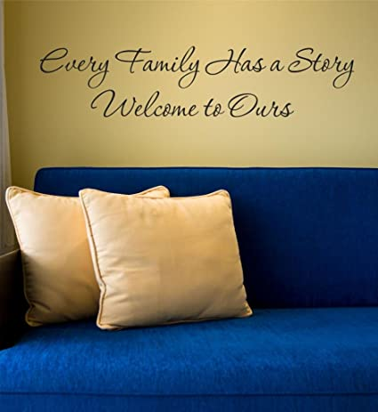 Every Family Has a Story Welcome To Ours Quote Vinyl Wall Decal 40u0026quot; W by & Every Family Has a Story Welcome To Ours Quote Vinyl Wall Decal 40 ...