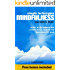 MINDFULNESS: Simple Techniques You Need to Know to Live in The Moment and Relieve Stress, Anxiety and Depression for Good (Mindfulness Book Series Book 1)