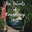 The Secrets of Roscarbury Hall: A Novel Audiobook by Ann O'Loughlin Narrated by Anne Flosnik