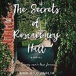 The Secrets of Roscarbury Hall: A Novel   Ann O'Loughlin