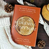 Redeeming Heartache: How Past Suffering Reveals Our