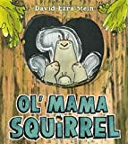 Ol' Mama Squirrel, David Ezra Stein, 0399256725