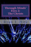 Through Minds Eyes 2: The Christs