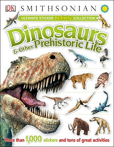 Ultimate Sticker Activity Collection: Dinosaurs and Other Prehistoric Life: More Than 1,000 Stickers and Tons of Great Activities (Ultimate Sticker Collections)