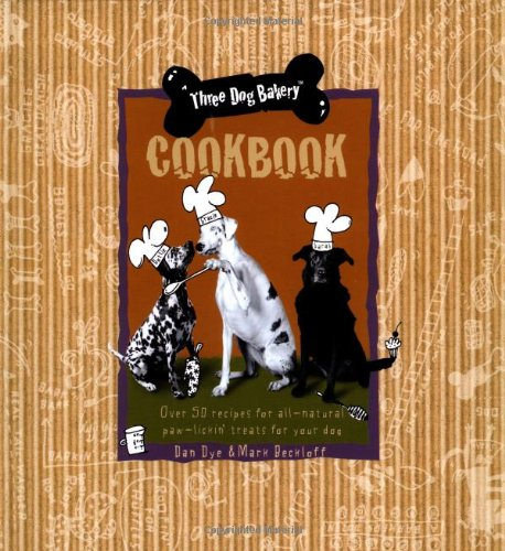 Price comparison product image Three Dog Bakery Cookbook: Over 50 Recipes for All-Natural Treats for Your Dog