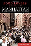 Food Lovers' Guide to® Manhattan: The Best Restaurants, Markets & Local Culinary Offerings (Food Lovers' Series)