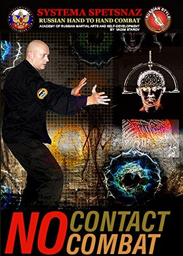 RUSSIAN MARTIAL ART DVD - NO CONTACT COMBAT TRAINING: Theory and Practical exercises of No-Contact Combat Fighting. Beginners Training of Internal Energy in Hand to Hand Combat - Russian Systema Spetsnaz, GRU units. by www.russiancombat.com