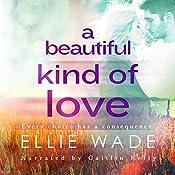 A Beautiful Kind of Love | Ellie Wade