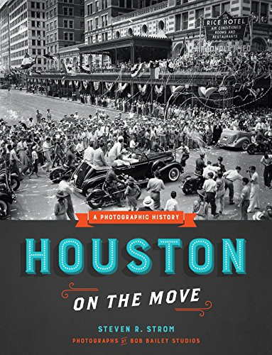 Houston on the Move: A Photographic History (Focus on American History)