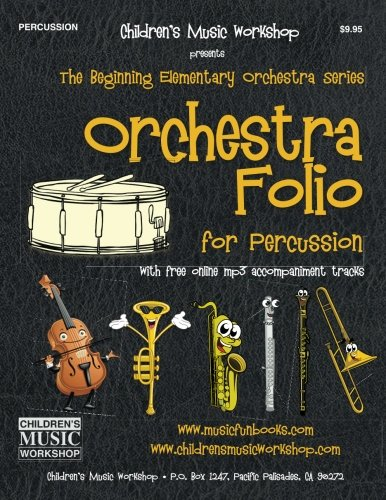 Orchestra Folio for Percussion: A collection of elementary orchestra arrangements with free online mp3 accompaniment tracks