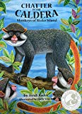 img - for Chatter in the Caldera: Monkeys of Bioko Island (Mom's Choice Award Recipient) book / textbook / text book