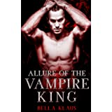 Allure of the Vampire King: A paranormal romance (Blood Fire Saga)