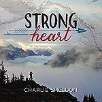 Strong Heart | Charlie Sheldon
