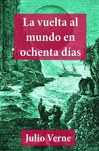 La Vuelta al Mundo en Ochenta Días (Spanish Edition)