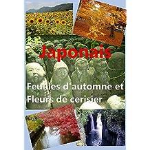 Japonais Feuilles d'automne et Fleurs de cerisier (French Edition)