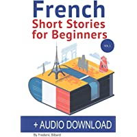 French: Short Stories for Beginners + Audio Download: Improve your reading and listening skills in French (Easy French…