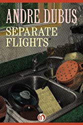 Separate Flights: A Novella and Seven Short Stories