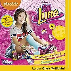 Un nouveau départ / Seconde chance (Soy Luna 1 + 2)