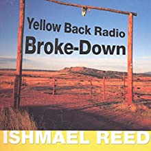 Yellow Back Radio Broke-Down Audiobook by Ishmael Reed Narrated by Rodney Gardiner