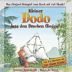 Kleiner Dodo, lass den Drachen fliegen! Hörspiel