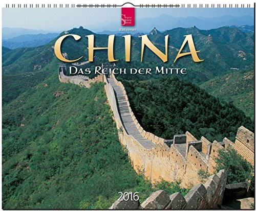 China 2016 - Das Reich der Mitte: Original Stürtz-Kalender - Großformat-Kalender 60 x 48 cm [Spiralbindung]