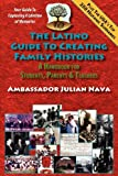 The Latino Guide to Creating Family Histories, Julian Nava, 1889379492