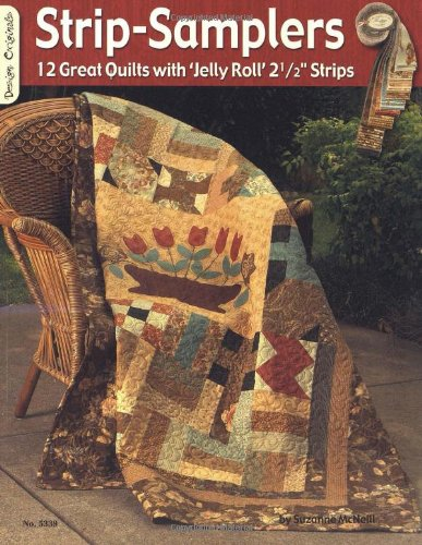 Strip Samplers: 12 Great Quilts with 'Jelly Roll' 2 1/2