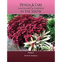 Design & Care of Landscapes & Gardens in the South, Volume 2