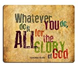 Christian Bible Verse Mouse Pad, Whatever You do,do it All for the Glory of God.1Corinthlans 10 v31b, Mousepad Custom Freely Cloth Cover 9.84″ X 7.87″