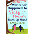 Whatever Happened to Vicky Hope's Back Up Man?: The most romantic, feel-good novel you'll read this year