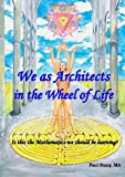 We As Architects in the Wheel of Life Is This the Math We Should Be Learning?, Paul Stang, 0578029073