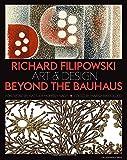 Kyпить Richard Filipowski: Art and Design Beyond the Bauhaus на Amazon.com