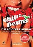 E se Colocar Pimenta?: a História da Marca Mais Quente do Brasil. Sem Cortes.