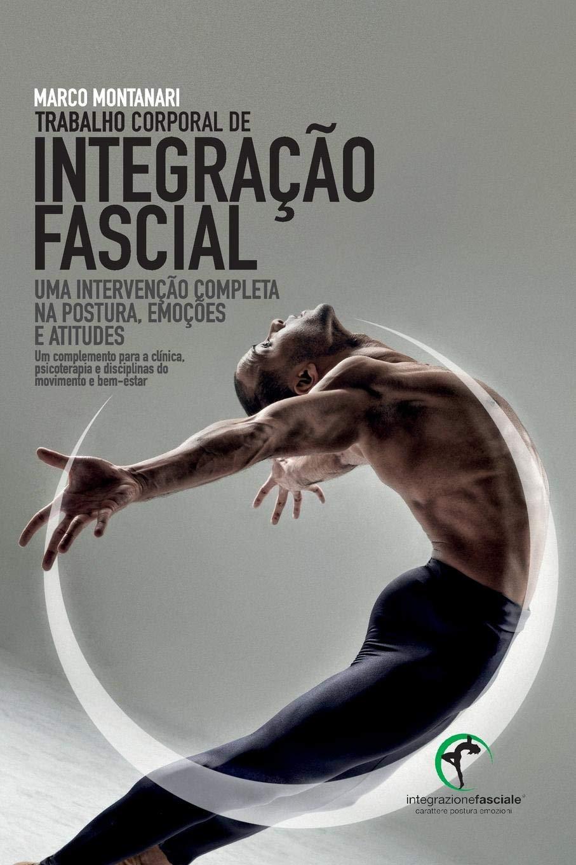 Trabalho corporal de Integração Fascial (Portuguese Edition ...