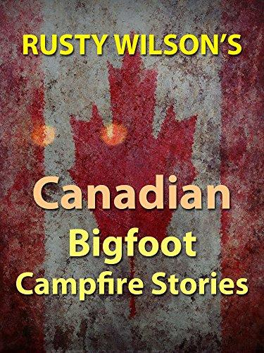 Rusty Wilson's Canadian Bigfoot Campfire Stories Downloads Torrent