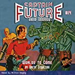 Worlds to Come: Captain Future #14 | Brett Sterling, Radio Archives