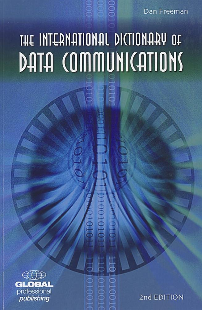 The International Dictionary of Data Communications by Brand: Global Professional Publishing