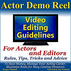 Actor Demo Reel Video Editing Guidelines for Actors and Editors