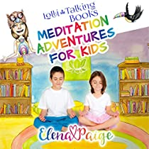 LOLLI AND THE TALKING BOOKS: MEDITATION ADVENTURES FOR KIDS