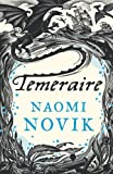 Temeraire (Temeraire 1) [a.k.a. His Majesty s Dragon] by Novik, Naomi (2007) Paperback