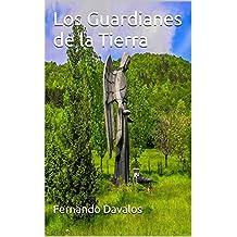 Los Guardianes de la Tierra (Spanish Edition)