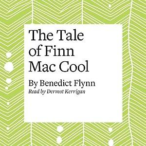 The Tale of Finn Mac Cool Audiobook