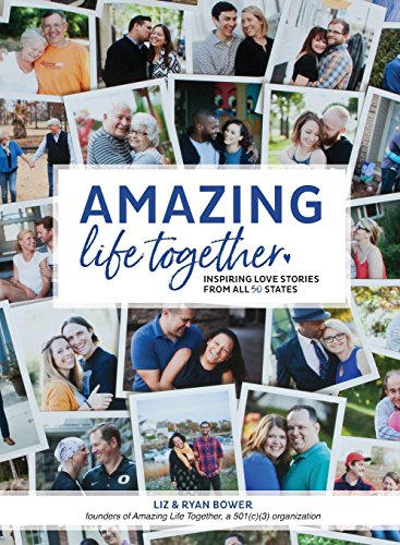 Amazing Life Together: Inspiring love stories from all 50 states