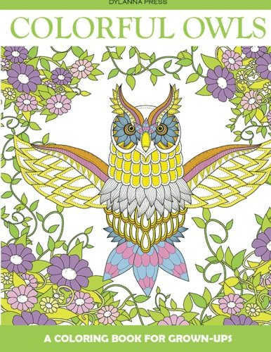 Colorful Owls Adult Coloring Book: A Coloring Book for Grown-Ups (Adult Coloring Books, Coloring Books for Grown-Ups) (Volume 5) ()